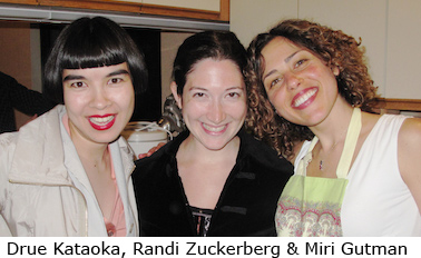 Drue Kataoka, Randy Zuckerberg, and Miri Gutman